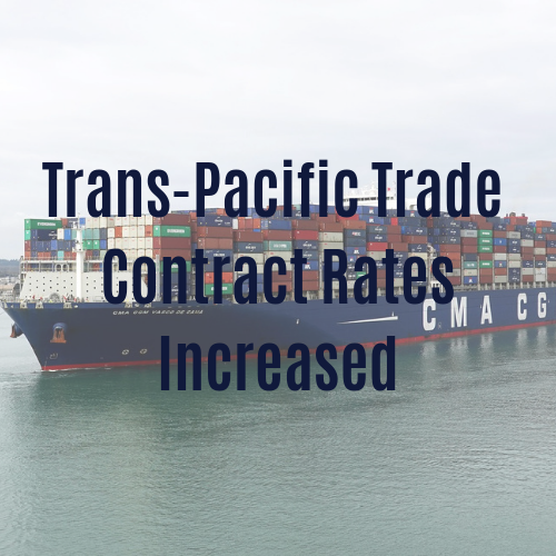 Trans Pacific Trade Contract Rates Increased